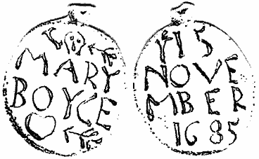 "Line drawing of 2 sides of an oval 'disc' with a 'hanging tab' at the top. One side shows a skull and two bones at the top with the words ""MARY BOYCE"" in the centre, underneath which is a heart with an arrow pointing towards it. On the other side is written 15, and in the centre, ""NOVEMBER"" with ""1685"" at the bottom."