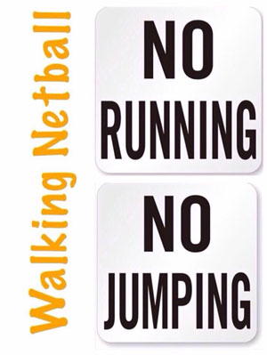 Walking netball logo specifying no running or jumping!